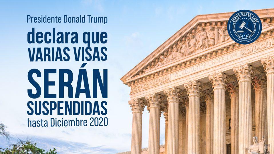 Presidente Donald Trump declara que varias visas de trabajo serán suspendidas hasta diciembre del 2020.