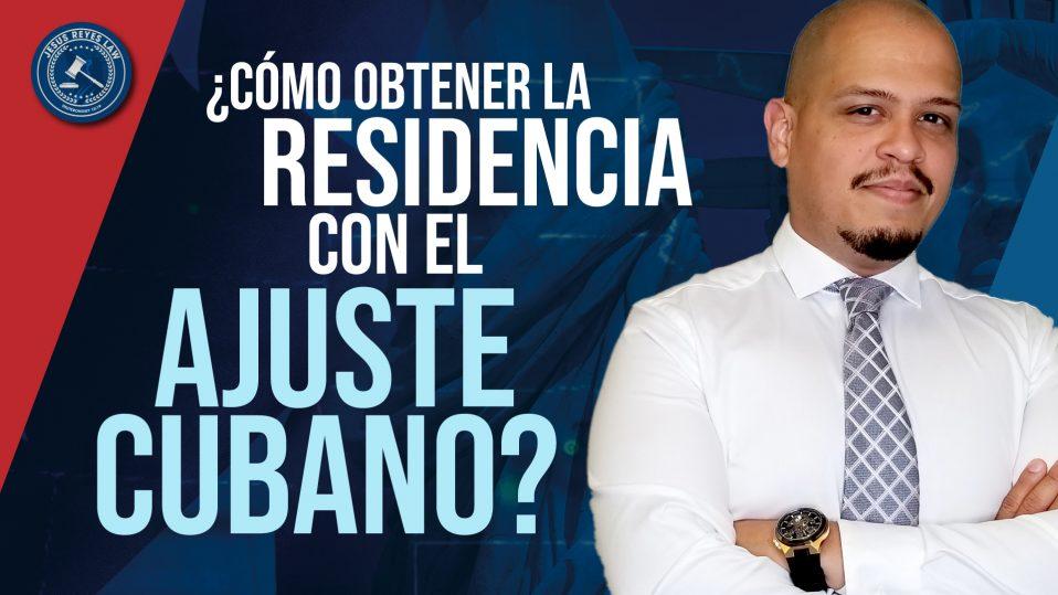 ¿Cómo obtener residencia con el ajuste cubano?