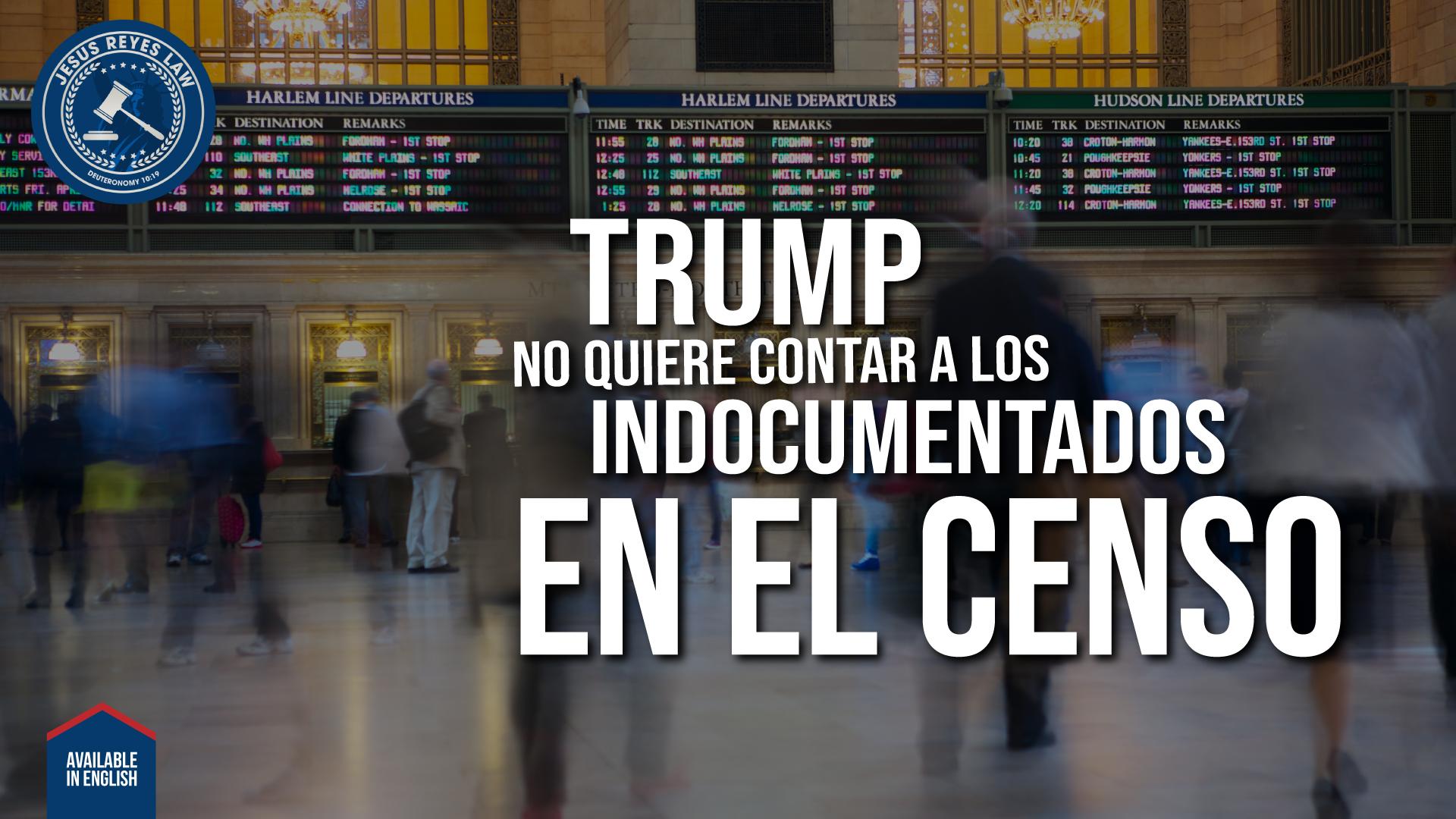 Trump no quiere contar a los indocumentados en el Censo